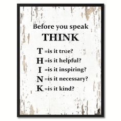 Before You Speak Think Quote Saying Canvas Print Picture Frame Home Decor Wall Art Gift Ideas Wisdom Quotes, True Quotes, Great Quotes, Quotes To Live By, Motivational Quotes, Inspirational Quotes, Unique Quotes, Deep Quotes, Fact Quotes