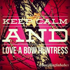 Love a bow huntress!! #proudtobeahuntress :)