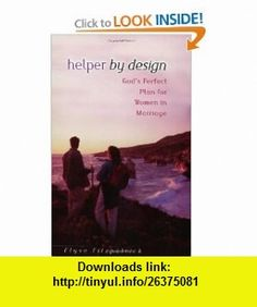 Helper by Design Gods Perfect Plan for Women in Marriage (9780802408693) Elyse M. Fitzpatrick , ISBN-10: 0802408699  , ISBN-13: 978-0802408693 ,  , tutorials , pdf , ebook , torrent , downloads , rapidshare , filesonic , hotfile , megaupload , fileserve