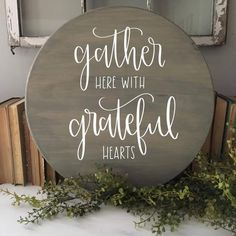 Gather Here With Grateful Hearts Wood Sign DIY Wood Signs Gather grateful hearts Sign Wood