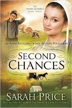 Second Chances: An Amish Retelling of Jane Austen's Persuasion (The Amish Classics, #3) Paperback by Sarah Price  June 2, 2015