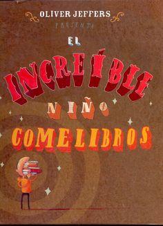 el increíble niño comelibros - Oliver Jeffers www.vinuesavallasycercados.com