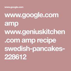 www.google.com amp www.geniuskitchen.com amp recipe swedish-pancakes-228612