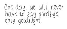 Only goodnight