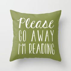 Please Go Away, I'm Reading (Polite Version) - Green Throw Pillow