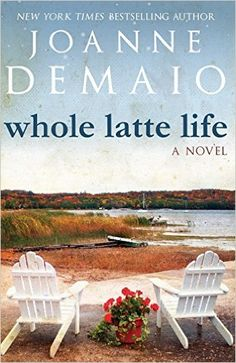 Whole Latte Life: Joanne DeMaio: 9781466427501: Amazon.com: Books