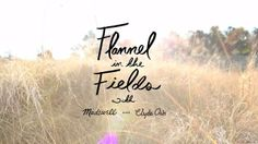 Video ---- Madewell - Flannel in the Fields with Clyde Oak and The Fresh Exchange