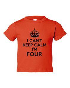 I can't keep calm... I'm four