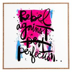 Deny Designs Kal Barteski Rebel Against Perfection Framed Wall Art - 58769-FRWALA