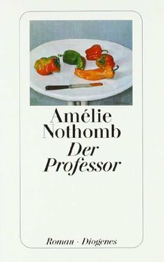Der Professor von Amélie Nothomb, http://www.amazon.de