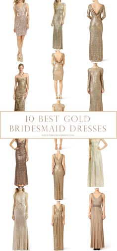 10 Best Gold Bridesmaid Dresses // see more here: http://www.thesoutherncaliforniabride.com/2016/02/10-best-gold-bridesmaids-dresses.html