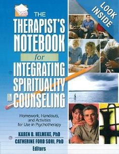 Therapist's Notebook for Integrating Spirituality in Counseling, Vol. 1: Homework, Handouts, and Activities for Use in Psychotherapy (Haworth Practical Practice in Mental Health) (v. 1): Karen B. Helmeke, Catherine Ford Sori: 9780789029911: Amazon.com: Books