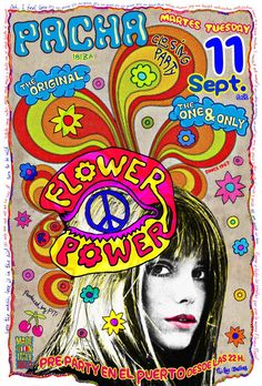 the art and fashion of Pacha Ibiza Flower Power Flower Power, Ibiza Clubs, Ibiza Party, Hippie Peace, Hippie Gypsy, Club Poster, Music Flyer, Hippie Flowers, Ibiza Fashion
