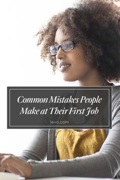 It's an exciting time once you've got that first job... But be careful not to make these mistakes! www.levo.com