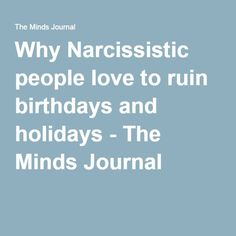 Why Narcissistic people love to ruin birthdays and holidays - The Minds Journal