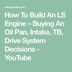 How To Build An LS Engine – Buying An Oil Pan, Intake, TB, Drive System Decisions - YouTube 1959 Chevy Truck, Chevy Trucks, Ls Swap, Ls Engine, Engineering, Oil, Math, Youtube, Math Resources