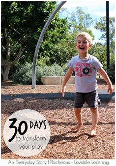 The30 Days to Transform Your Play series has been a huge success and you have made (and continue to make) the experience incredible! Thank you, from the bottom of my heart! To re-cap, here are eac…