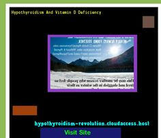 Hypothyroidism And Vitamin D Deficiency 113011 - Hypothyroidism Revolution!
