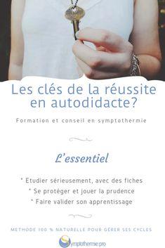 5 clés du comportement de la bonne autodidacte - Symptothermie.pro I Will Protect You, Driving Courses, Family Planning, Physiology, Behavior