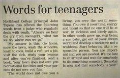 Words for Teenagers  Northland College Principal John Tapene has offered the following words from a judge who regularly deals with youth: