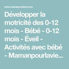 Développer la motricité des 0-12 mois - Bébé - 0-12 mois - Éveil - Activités avec bébé - Mamanpourlavie.com