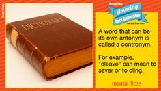 A word that is its own antonym is a contranym: 25 Amazing Facts Guaranteed to Make You Smile