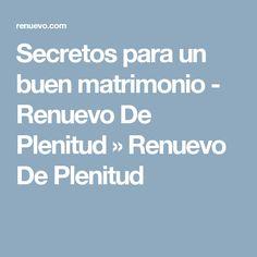 Secretos para un buen matrimonio - Renuevo De Plenitud » Renuevo De Plenitud