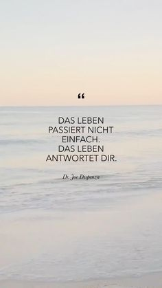 Motivational Quotes For Women, Wise Quotes, Words Quotes, Positive Quotes, Inspirational Life Lessons, Inspirational Quotes, Joe Dispenza, New Adventure Quotes, German Quotes
