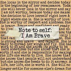 """ I am brave."" #createyourself #brave #inspirational www.jennibrownfield.com"