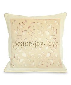 Take a look at this Ivory 'Peace Joy Love' Throw Pillow on zulily today! World Peace Day, Christmas Crafts, Christmas Ideas, Holiday Ideas, Inspirational Gifts, Wonderful Time, Bed Pillows, Ivory, Tapestry