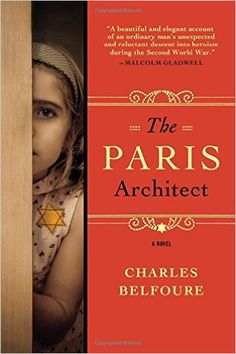 The Paris Architect: A Novel by Charles Belfoure