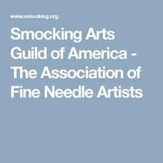 Smocking Arts Guild of America - The Association of Fine Needle Artists
