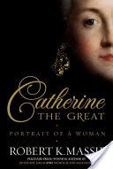 Catherine the Great : portrait of a woman / Robert K. Massie