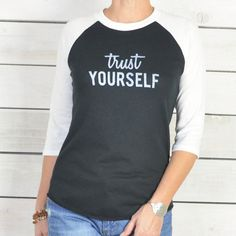 Trust Yourself ~ Eco-Friendly Baseball Tee – SuperLoveTees | Graphic Tees Inspired By Love