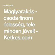 Máglyarakás - csoda finom édesség, tele minden jóval! - Ketkes.com