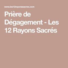 Prière de Dégagement - Les 12 Rayons Sacrés