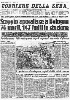 Strage di Bologna. 02 Agosto 1980     #TuscanyAgriturismoGiratola Giovanni Falcone, Newspaper Front Pages, Contemporary History, Bologna Italy, Historical Photos, Art History, Nostalgia, The Past, Memories
