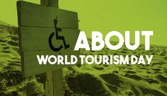 27 September - World Tourism Day | Accessible Tourism for all is about the creation of environments that can cater for the needs of all of us, whether we are traveling or staying at home. May that be due to a disability, even temporary, families with small children, or the ageing population, at some point in our lives, sooner or later, we all benefit of universal accessibility in tourism.