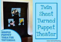 How to make a simple puppet theater.  Instructions athttp://www.itsoverflowing.com/2012/07/how-to-make-a-simple-puppet-theater/