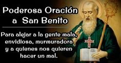 Poderosa Oración a San Benito para Alejar Malas Personas, Envidias, Magias, Mala energía.