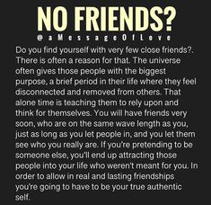 It's probably the most common sign of awakening, is your group of 'friends' dwindling down to 1 or A lot of people are left with none. Wisdom Quotes, True Quotes, Motivational Quotes, Inspirational Quotes, Loner Quotes, Ego Quotes, Blessed Quotes, Positive Affirmations, Positive Quotes