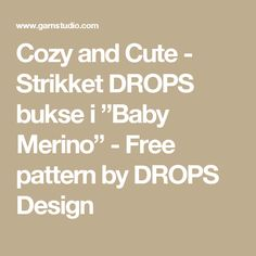 """Cozy and Cute - Strikket DROPS bukse i """"Baby Merino"""" - Free pattern by DROPS Design"""