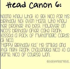 Head canon... haha, and yes, Nico is the mythomagic master! <-- Yes! XD