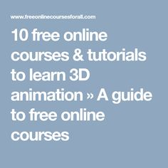 10 free online courses & tutorials to learn 3D animation » A guide to free online courses