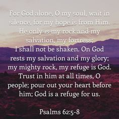 Biblical Quotes, Religious Quotes, Bible Verses Quotes, Meaningful Quotes, Faith Quotes, Psalm 62 5, O My Soul, The Lord Is Good, My Salvation