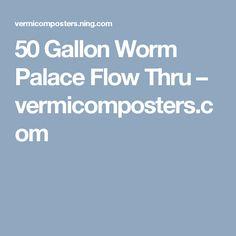 50 Gallon Worm Palace Flow Thru – vermicomposters.com