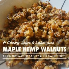 Satisfy Your Sweet Tooth with Maple Hemp Walnuts - Full Recipe By Dr Cali @ http://thenatpath.com/food/recipes/maple-hemp-walnuts-a-crunchy-sweet-less-sinful-treat/