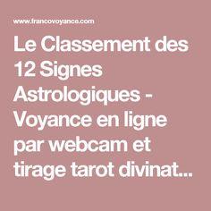 Le Classement des 12 Signes Astrologiques - Voyance en ligne par webcam et tirage tarot divinatoire Signs, Horoscopes, Astrology, Novelty Signs, Horoscope