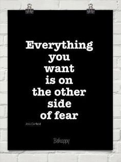 """Everything you want is on the other side of fear."" #motivation #inspiration"