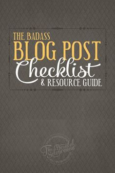 A step-by-step blog post checklist and resource guide that every badass blogger needs. This must have free guide breaks down the entire blog post process from brainstorming to promoting and beyond.